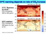 21 st c warming depends on rate of co 2 increase