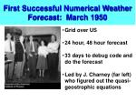 first successful numerical weather forecast march 1950