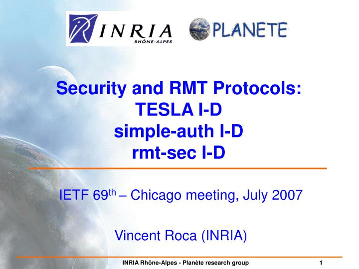 ietf 69 th chicago meeting july 2007 vincent roca inria n.