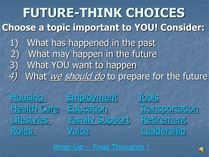 FUTURE-THINK CHOICES