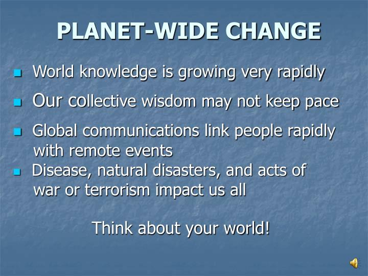 PLANET-WIDE CHANGE