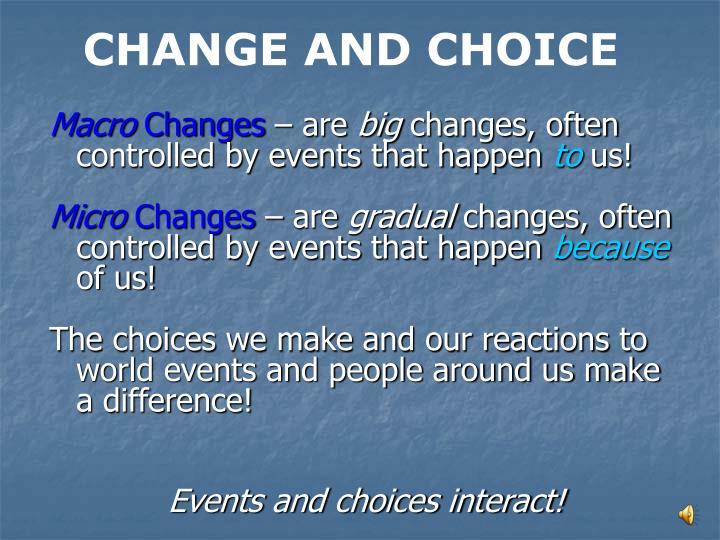 CHANGE AND CHOICE