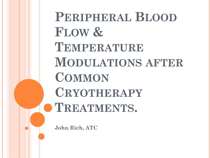 peripheral blood flow temperature modulations after common cryotherapy treatments n.