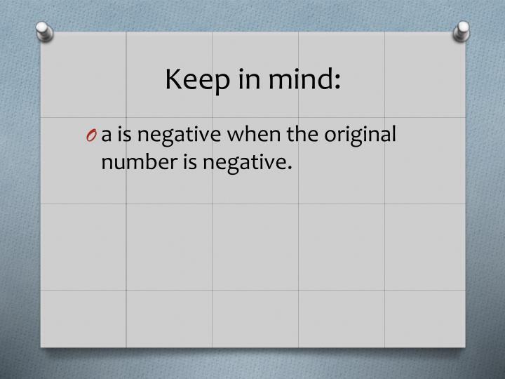 Keep in mind: