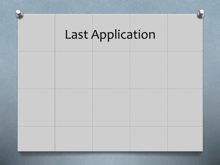 Last Application