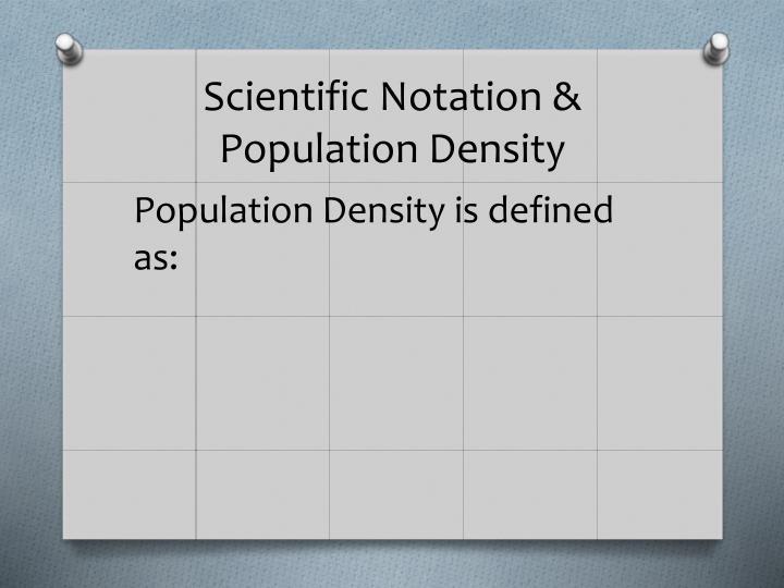 Scientific Notation & Population Density