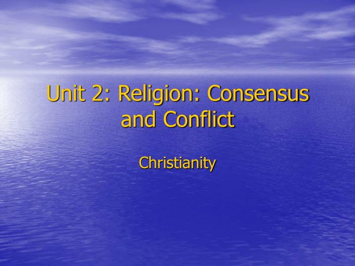 unit 2 religion consensus and conflict n.