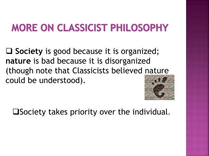 MORE ON CLASSICIST PHILOSOPHY