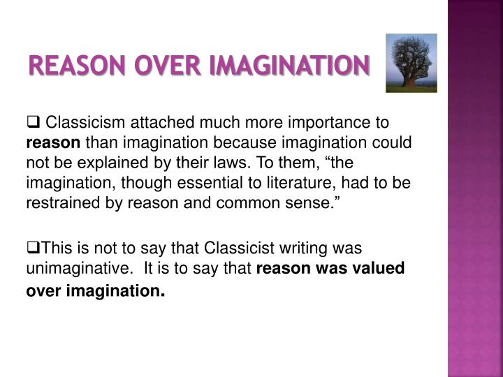 REASON OVER IMAGINATION