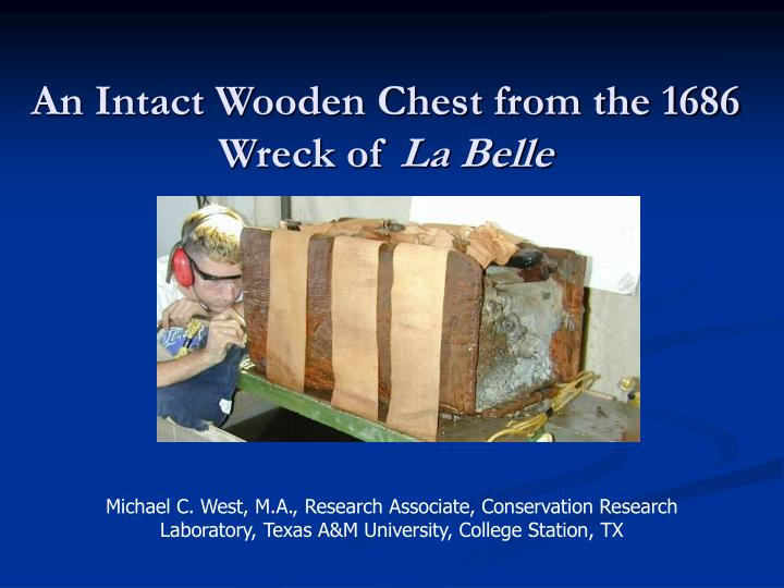 an intact wooden chest from the 1686 wreck of la belle n.