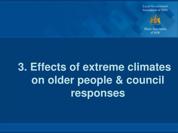 3. Effects of extreme climates on older people & council responses
