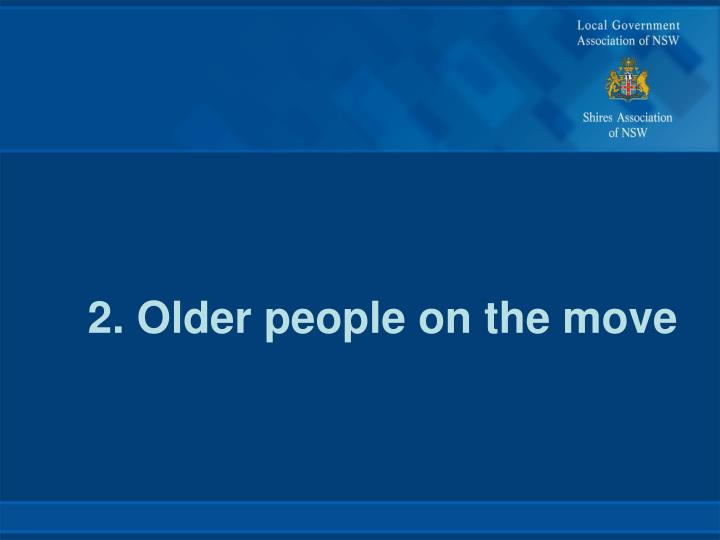 2. Older people on the move