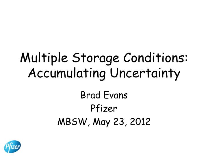 multiple storage conditions accumulating uncertainty n.