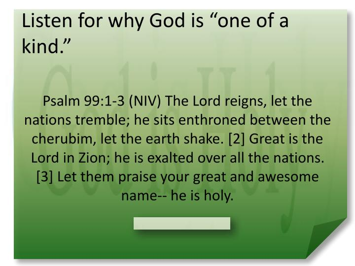 Listen for why god is one of a kind
