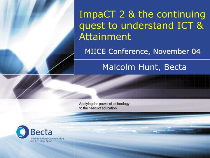 impact 2 the continuing quest to understand ict attainment n.