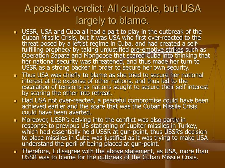 A possible verdict: All culpable, but USA largely to blame.