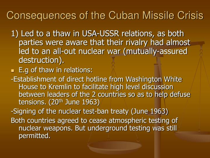 Consequences of the Cuban Missile Crisis