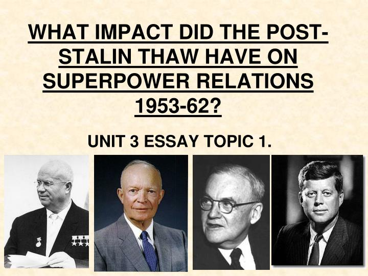 what impact did the post stalin thaw have on superpower relations 1953 62 n.