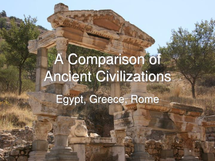 a comparison of ancient civilizations n.