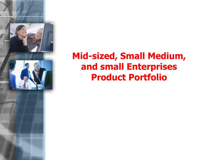 Mid-sized, Small Medium,