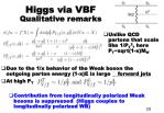 higgs via vbf qualitative remarks