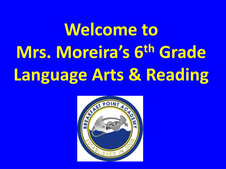 welcome to mrs moreira s 6 th grade language arts reading n.