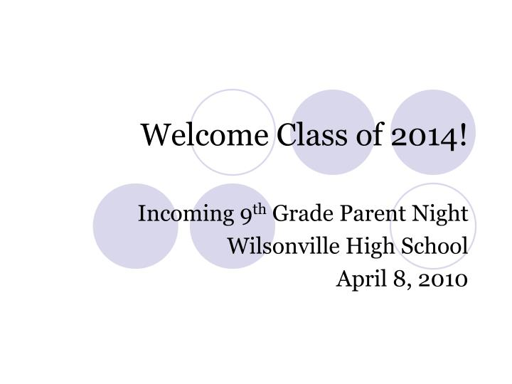 welcome class of 2014 n.