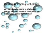 hunting or fishing techniques1