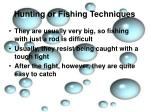 hunting or fishing techniques2