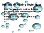 hunting or fishing techniques3