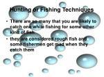 hunting or fishing techniques4