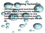 hunting or fishing techniques5
