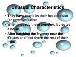 unusual characteristics8