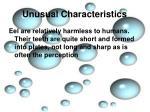 unusual characteristics9