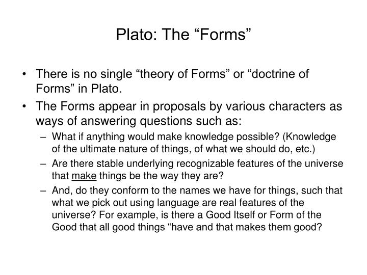 explain platos theory of the forms essay Its been a while since i have studied the republic, but from your outline you seem to follow the apparent argument with the theory of the forms.