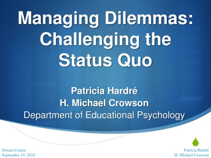 managing dilemmas challenging the status quo n.