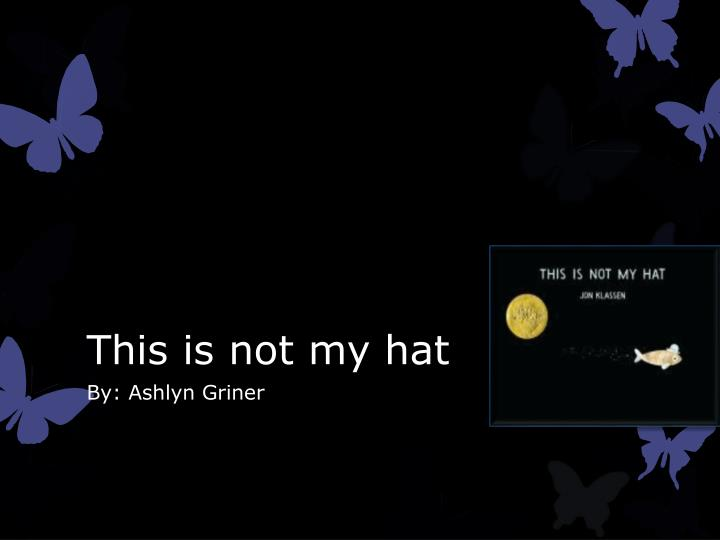 this is not my hat n.