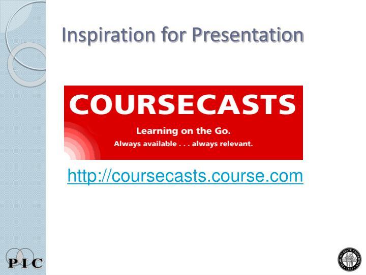 Inspiration for Presentation