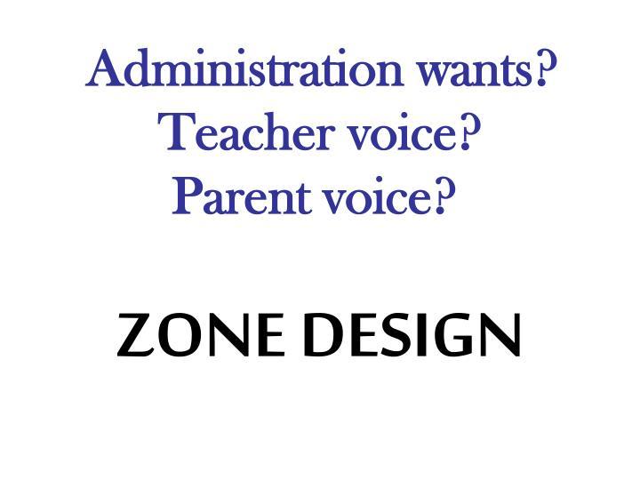 Administration wants teacher voice parent voice