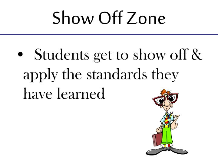 Show Off Zone