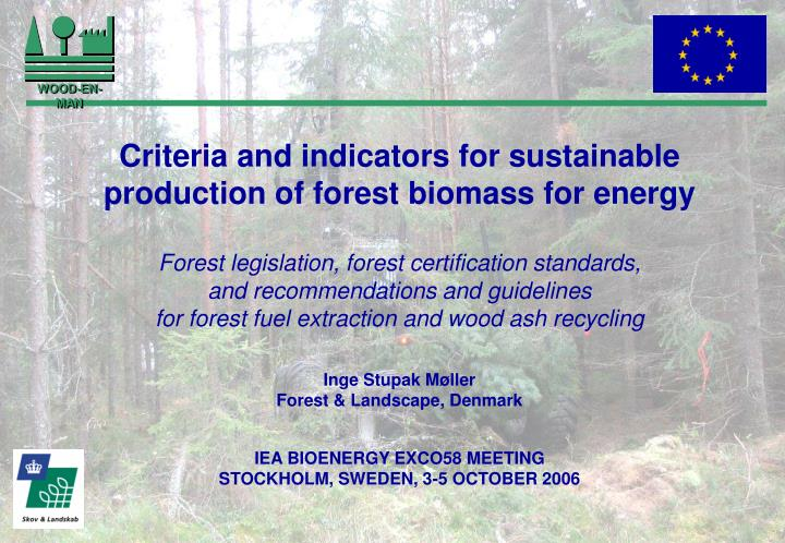 Criteria and indicators for sustainable production of forest biomass for energy