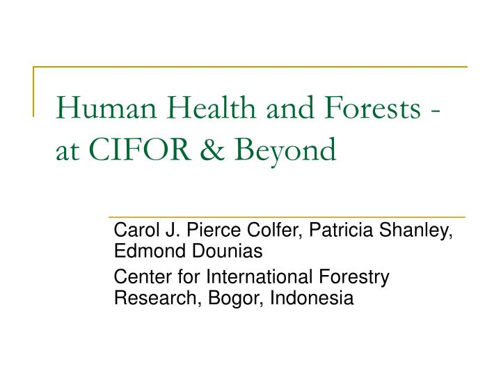 human health and forests at cifor beyond n.