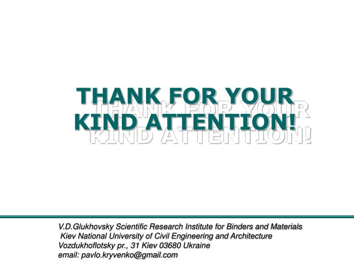 THANK FOR YOUR KIND ATTENTION!
