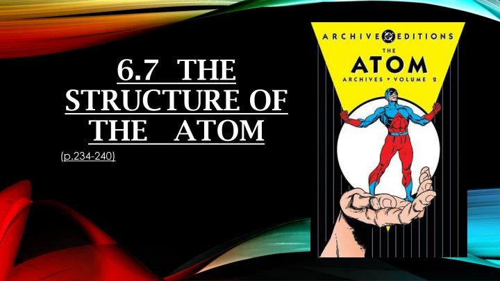 6 7 the structure of the atom n.