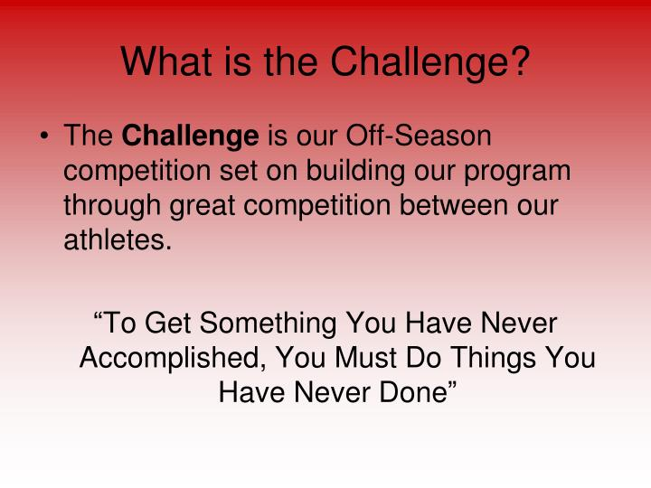 What is the challenge