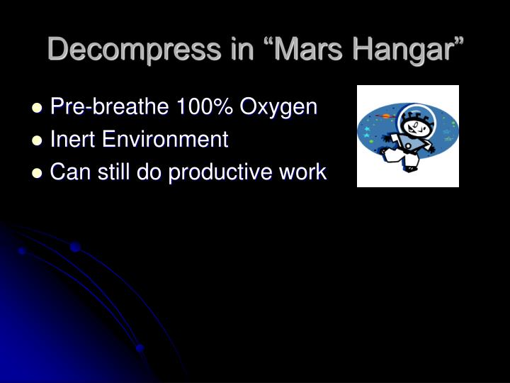 "Decompress in ""Mars Hangar"""