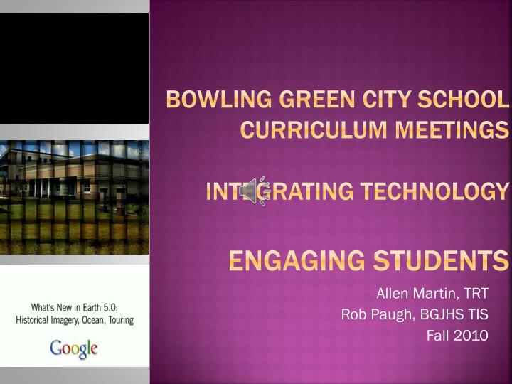 bowling green city school curriculum meetings integrating technology engaging students n.