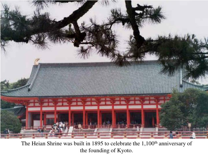 The Heian Shrine was built in 1895 to celebrate the 1,100