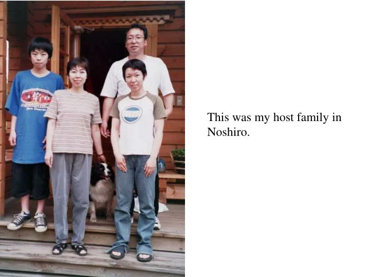 This was my host family in Noshiro.