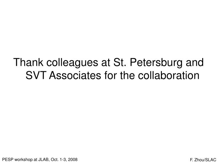 Thank colleagues at St. Petersburg and SVT Associates for the collaboration